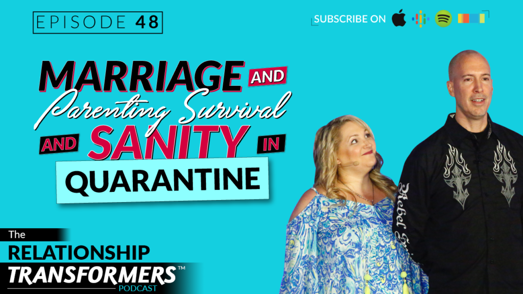 48: Marriage and Parenting Survival and Sanity in Quarantine - Part 1